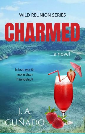 Charmed (Wild Reunion Series #1)[TO BE PUBLISHED UNDER CLP PLEASURE PLAY] by wildninJA