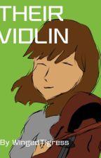 Their Violin (Undertale AU- Instrument-tale) by WingedTigressYuiitsu