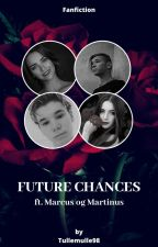 Future Chances ft. Marcus og Martinus by Tullemulle98