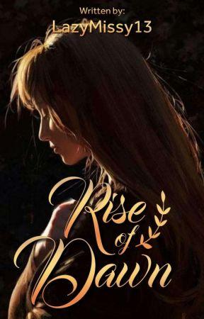 Rise of Dawn by LazyMissy13