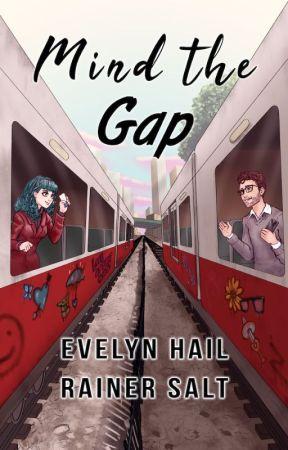 Mind the Gap   ✔️ by EvelynHail