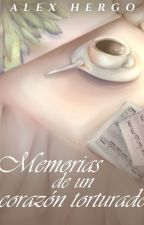 Memorias de un corazón torturado by AlexanderHergo199