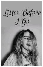 Listen before i Go~Billie Eilish  di pizzapornxx