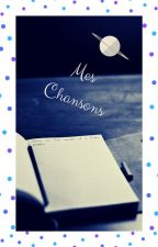 Mes chansons by AngelLyslion