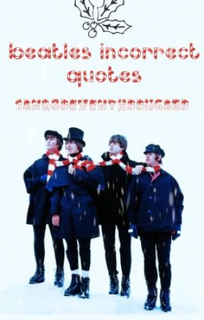 ☼beatles incorrect quotes☼ by 1and3seventhssugars