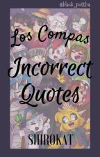 incorrect Quotes || compas || by shirokat