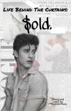 Life Behind the Curtains: $old. (Shawn Mendes Fanfic) by NoorahDham