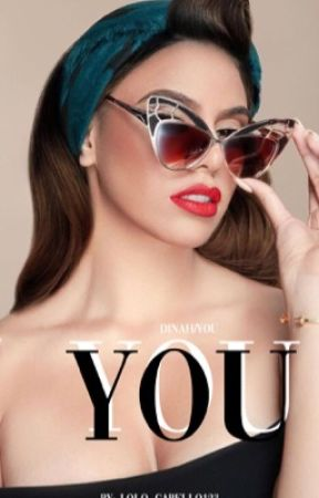 You (Dinah/You) by Eclipse_Jauregui