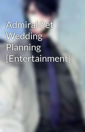 Admiral Pet Wedding Planning [Entertainment] by CloudJun