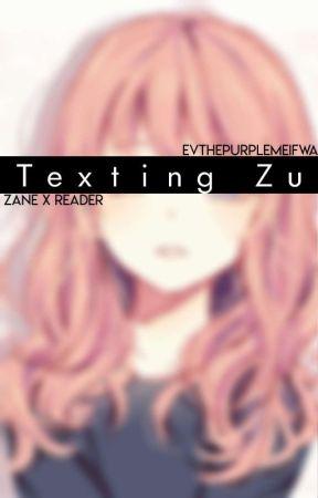 Texting Zu   Zane x Flirt!~ Reader by EvThePurpleMeifwa