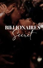 The Billionaire's Secret  ✓ by _silver_shades_