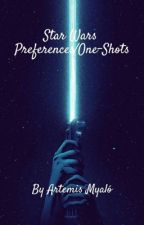 Star Wars Preferences/One-Shots by Artemis0422