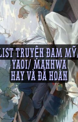 ☾︎ ❤︎ LIST ĐAM MỸ/MANHWA/YAOI HAY ❤︎ ☽︎