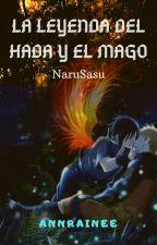 La leyenda del hada y el mago (NaruSasu) by AnnRainee