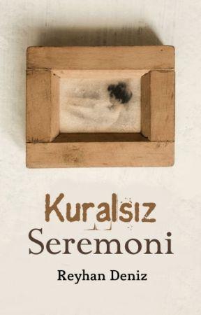 Kuralsız Seremoni by reyhancvsdeniz