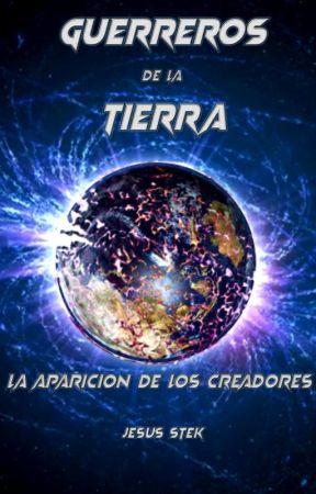 Guerreros de la Tierra: La aparición de los creadores. by JesusStekMoctezuma