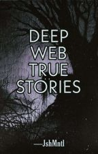 Deep Web True Stories   by Vitto_Keiji