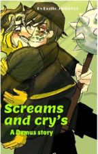 Screams and cry's | A Demus story | by Dorito_child359