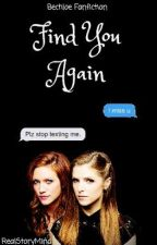 Find You Again {Bechloe Fanfic} by RealStoryMind