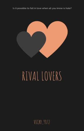 Rival Lovers (Completed) by Vicky_9872