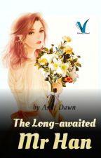 The Long-awaited Mr.Han (Book 1) by Cassie_Finneghan