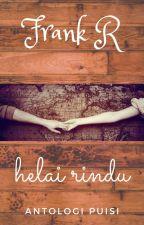 Helai Rindu - Antologi Puisi by frank_coolguy