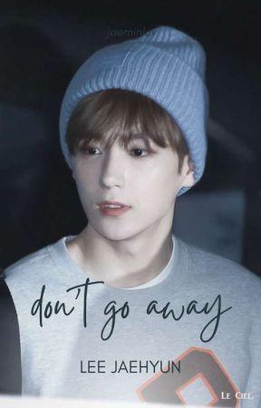don't go away ⸙͎. ljh by jaeminluv