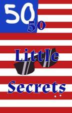 50 Little Secrets by True_Texan