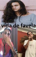 vida de favela by mpgoficial30