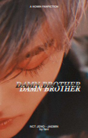 Damn Brother [nomin] by jahethor