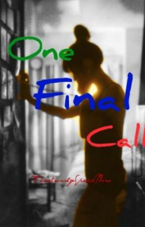 One Final Call by FearlesslySpeakNow