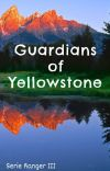 Guardians of Yellowstone *Serie Ranger 3* cover