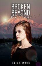 Broken Beyond Belief by moonkissedgirl