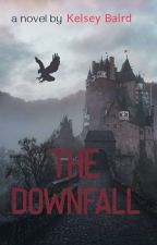 The Downfall  by Black_paradeforever