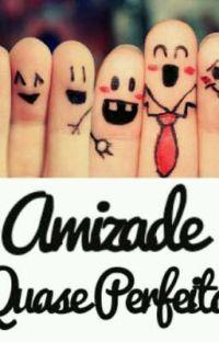 Amizade Quase Perfeita cover