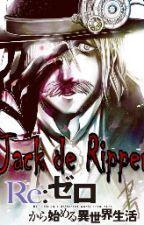 Jack de Ripper en Re:Zero by PendragonDDaimon