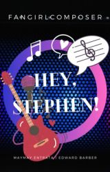 Hey Stephen  by fangirlcomposer