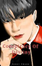 Conspiracy Of Destiny [ Nomin ]    ✅ oleh Real_ohr