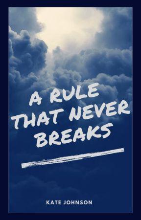 A Rule That Never Breaks by MarieKJohnson