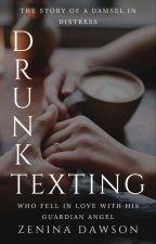 Drunk Texting | T. Drake ✔ by ZeninaD