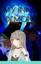 My inner demons fanfic (Oc insert) by Noshery