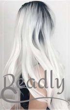 Deadly by sillyobi14