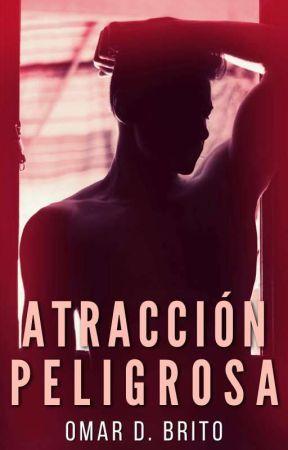 ATRACCIÓN PELIGROSA  {Libro II}✔️ by Brito148