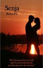 SENJA (COMPLETED) by RiskaPramitaTobing