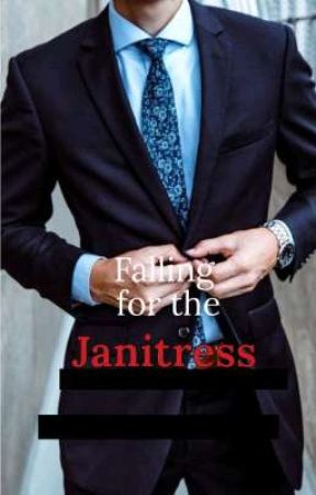 Falling for the janitress- ON HOLD by _iffyy_