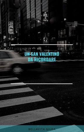 Un San Valentino da Ricordare by GildaBellavita