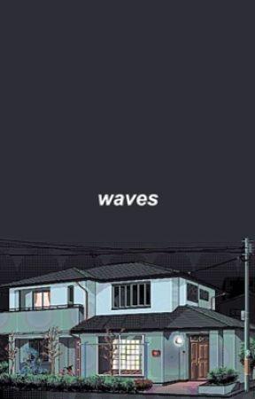 waves || boyf riends by 2PLYRGAY