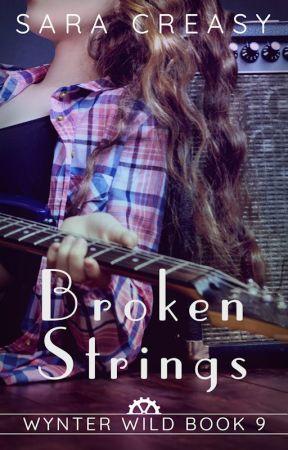 Broken Strings (Wynter Wild #9) by SaraCreasy