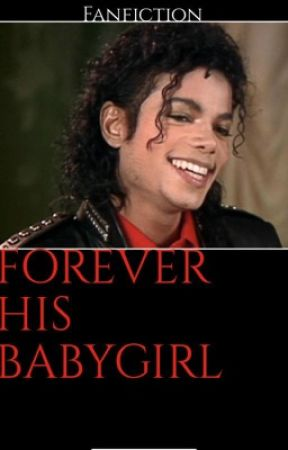 Forever His Babygirl by Mj_lover123