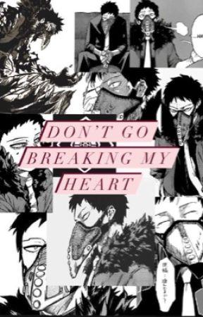 Don't Go Breaking My Heart (OverHaul x femReader) by EndeavorsBigTitties